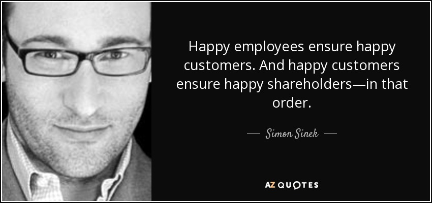 quote-happy-employees-ensure-happy-customers-and-happy-customers-ensure-happy-shareholders-simon-sinek-70-84-42.jpg